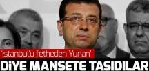 """Ekrem İmamoğlu'nu """"İstanbul'u fetheden Yunan"""" diye manşete taşıdılar!"""