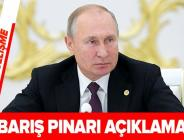 Rusya lideri Putin'den Barış Pınarı Harekatı açıklaması! .
