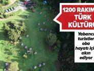 1200 rakımda Türk oba kültürü yaşanıyor! .