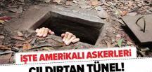 Amerikan askerlerini çıldırtan tünel! .