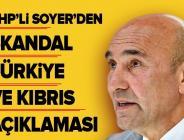 CHP'li Tunç Soyer'den skandal Türkiye ve Kıbrıs açıklaması .