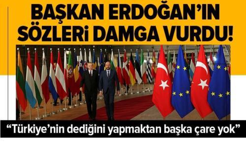 Başkan Erdoğan'ın Brüksel ziyaretini AB basını yazdı: Türkiye'nin dediğini yapmaktan başka çare yok.